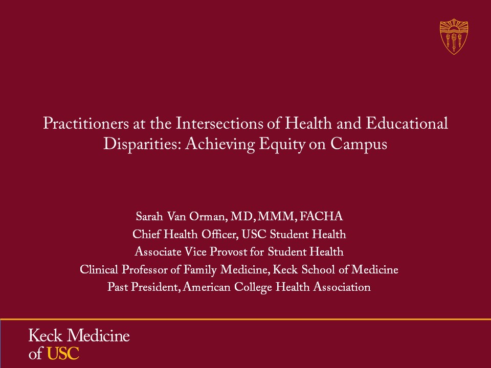 """keynote presentation, """"Practitioners at the Intersections of Health and Educational Disparities: Achieving Equity on Campus,"""" by Dr. Sarah Van Orman:"""