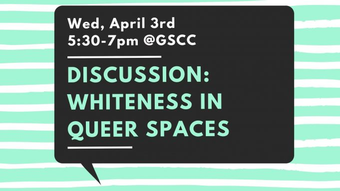 Discussion: Whiteness in Queer Spaces