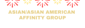 Banner image for the Asian/Asian American Affinity Group
