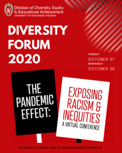 "Cover image of the Diversity Forum 2020 digital program. Red background with the title of the diversity forum, ""The Pandemic Effect: Exposing Racism & Inequities"" displayed on illustrated picket signs."