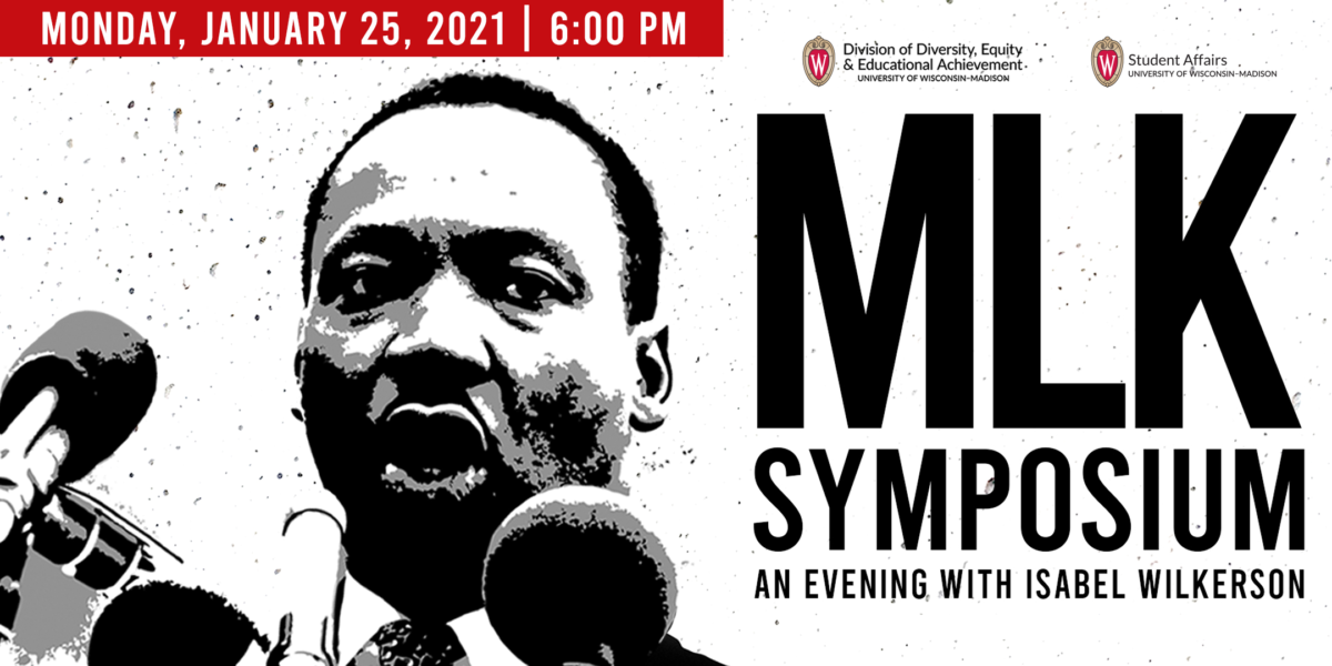 Poster advertising the UW–Madison 2021 Martin Luther King Jr. Symposium featuring Isabel Wilkerson on Jan. 25