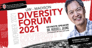 """Graphic in red, white and black with a headshot photo of Russell Jeung and the words """"UW–Madison Diversity Forum 2021. Keynote speaker Dr. Russell Jeung, co-founder of Stop AAPI Hate."""""""