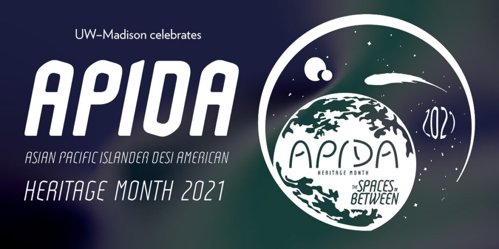 Graphic for the Asian Pacific Islander Desi American (APIDA) Heritage Month at UW–Madison.