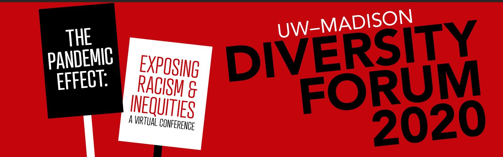 UW–Madison Diversity Forum 2020 - The Pandemic Effect: Exposing Racism & Inequities