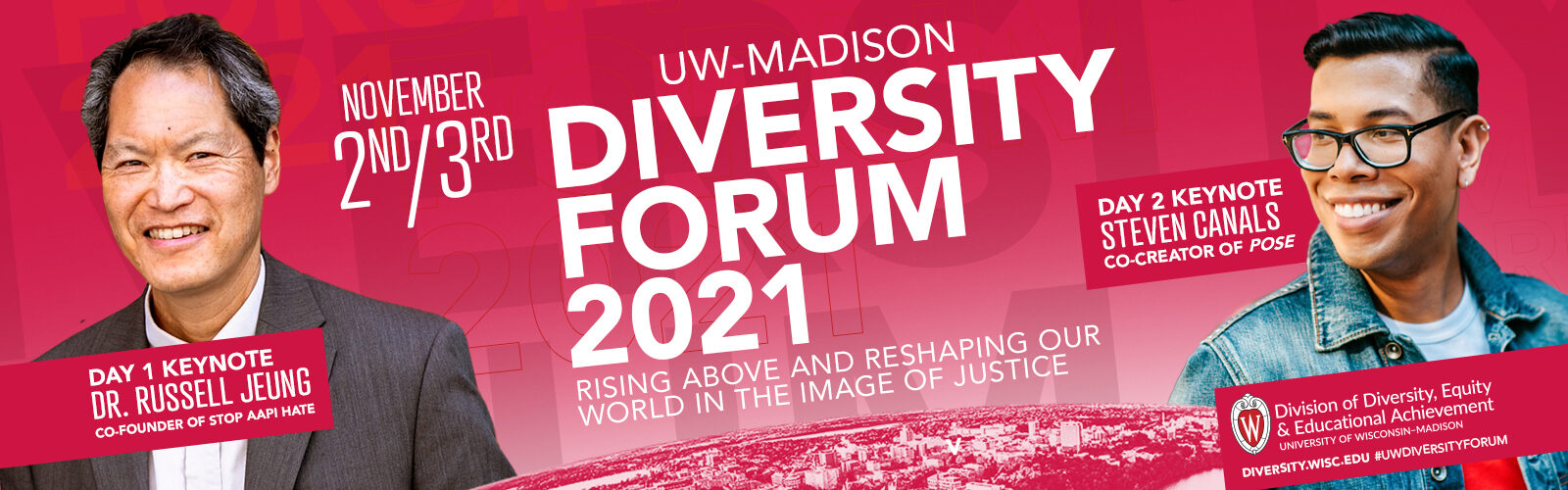 """Diversity Forum 2021 graphic with the text """"UW–Madison Diversity Forum 2021, November 2nd and 3rd. Day 1 keynote - Dr. Russell Jeung, co-founder of Stop AAPI Hate. Day 2 keynote - Steven Canals, co-creator of Pose."""""""