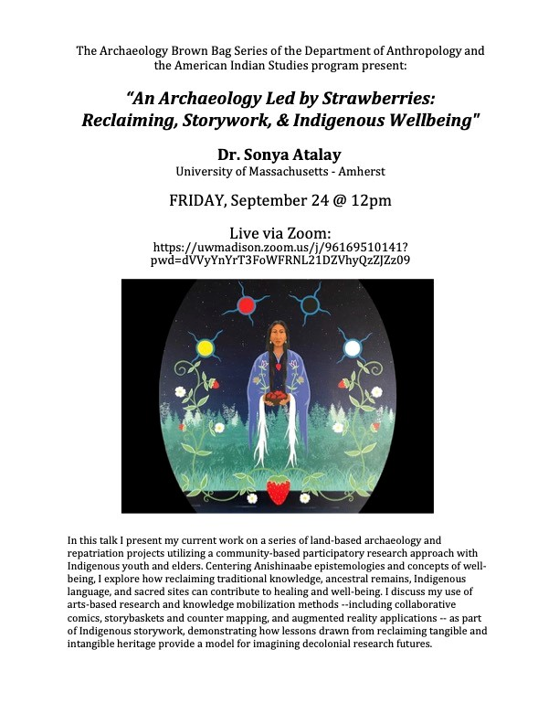 A poster featuring Indigenous artwork advertising an archaeology brown bag event featuring Dr. Sonya Atalay.